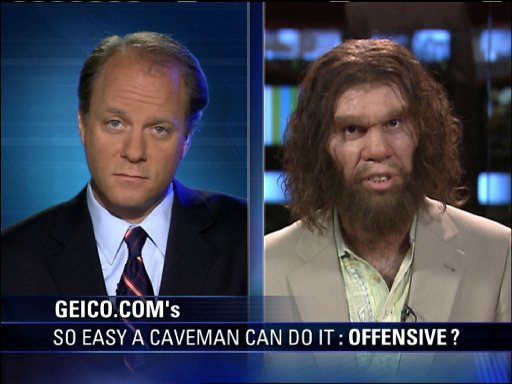 GEICO.COM'S SO EASY A CAVEMAN COULD DO IT: OFFENSIVE?